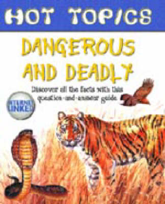 HOT TOPICS DANGEROUS & DEADLY (Hardback)