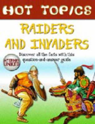 HOT TOPICS RAIDERS & INVADERS (Hardback)