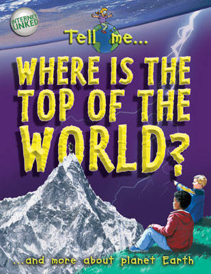 Tell Me? Where is the Top of the World? - Tell Me? (Hardback)