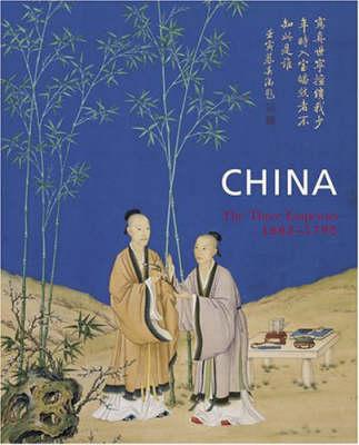 China: The Three Emperors, 1662-1795 (Hardback)
