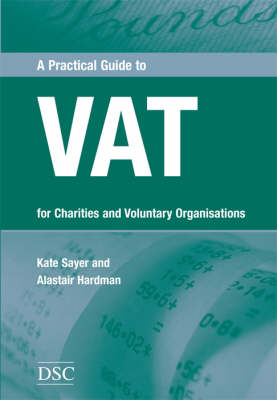 A Practical Guide to VAT: For Charities and Voluntary Organisations (Paperback)