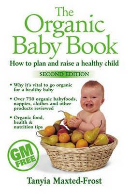 The Organic Baby Book: How to Plan and Raise a Healthy Child (Paperback)