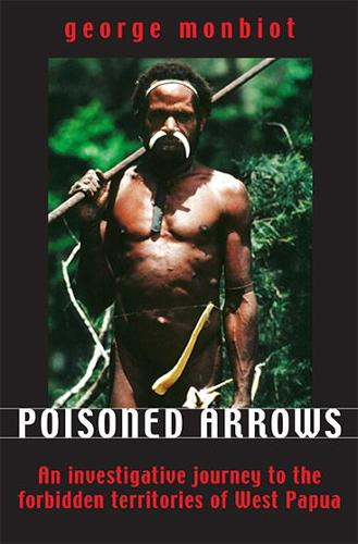 Poisoned Arrows: An investigative journey to the forbidden territories of West Papua (Paperback)