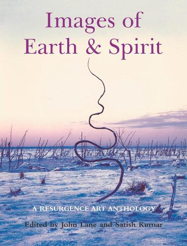 Images of Earth and Spirit: A 'Resurgence' Art Anthology - Resurgence Anthologies 1 (Hardback)