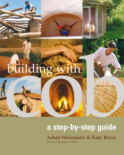 Building with Cob: A Step-by-Step Guide - Sustainable Building (Paperback)