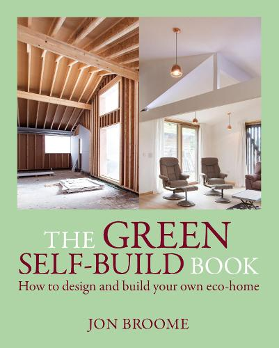 The Green Self-build Book: How to Design and Build Your Own Eco-home - Sustainable Building 2 (Paperback)