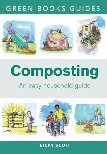 Composting: An Easy Household Guide - Green Books Guides (Paperback)