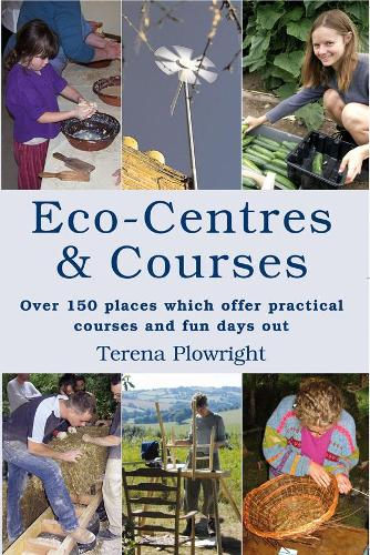 Eco-centres and Courses: A Directory for the UK and Ireland (Paperback)