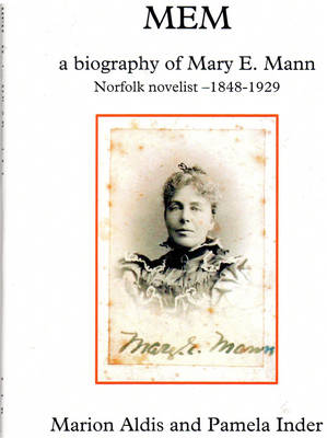 MEM: A Biography of Mary E. Mann, Novelist 1848-1929 (Paperback)