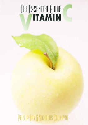 The Essential Guide to Vitamin C (Paperback)