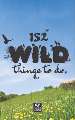 152 Wild Things to Do (Paperback)