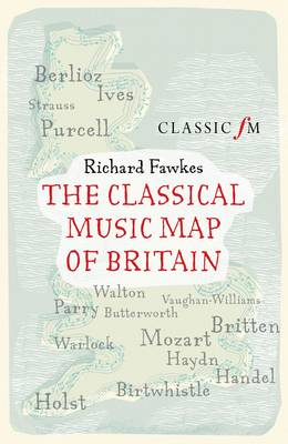 The Classical Music Map of Britain (Hardback)