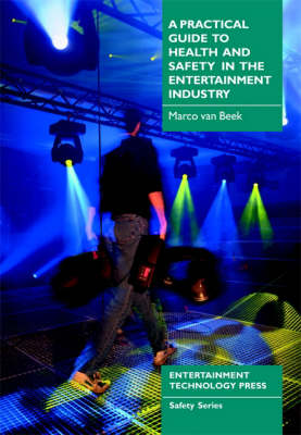 A Practical Guide to Health and Safety in the Entertainment Industry (Paperback)