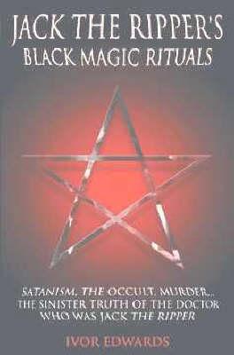 Jack the Ripper's Black Magic Rituals (Paperback)