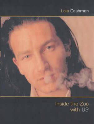 """Inside the Zoo with """"U2"""" (Hardback)"""