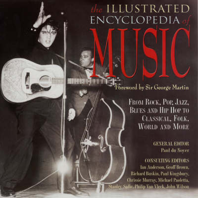 The Illustrated Encyclopedia of Music: From Rock, Jazz, Blues and Hip Hop to Classical, Folk, World and More (Hardback)