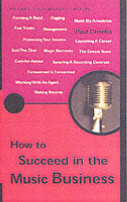 How to Succeed in the Music Business - Pocket Essentials (Paperback)