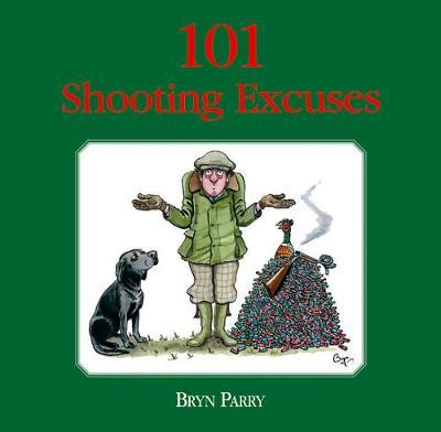 101 Shooting Excuses (Hardback)