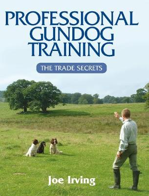Professional Gundog Training: The Trade Secrets (Hardback)