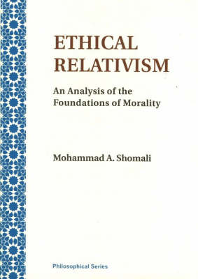 Ethical Relativism: An Analysis of the Foundations of Morality (Paperback)
