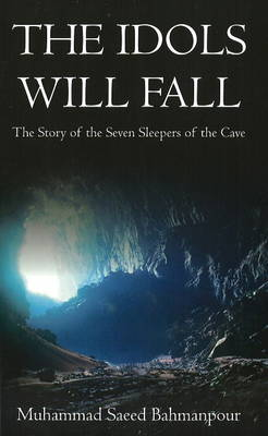 Idols Will Fall: The Story of the Seven Sleepers of the Cave (Paperback)