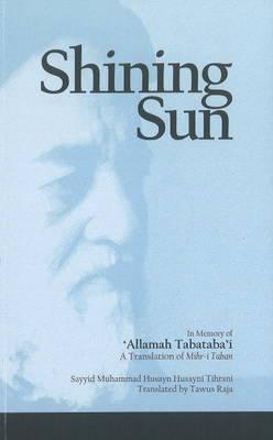 Shining Sun: In Memory of Allamah Tabatabai (Paperback)