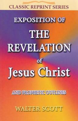 Exposition of the Revelation of Jesus Christ (Paperback)
