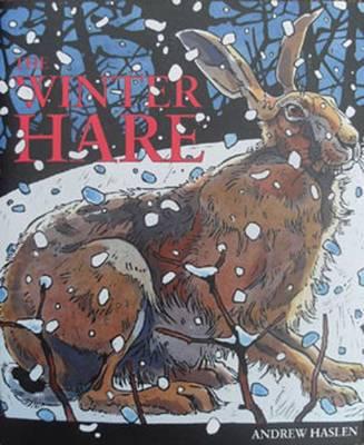The Winter Hare - Wildlife Art Series v. 33 (Hardback)