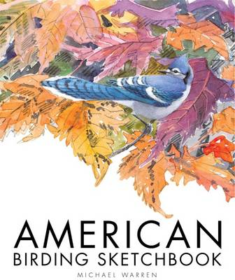 American Birding Sketchbook - Wildlife Art Series 34 (Hardback)