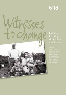 Witnesses to Change: Families, Learning Difficulties and History (Paperback)