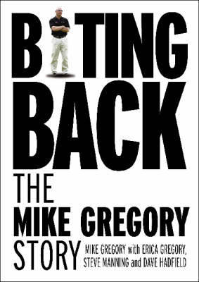 Biting Back: The Mike Gregory Story (Paperback)