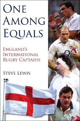 One Among Equals: England's International Rugby Captains (Hardback)