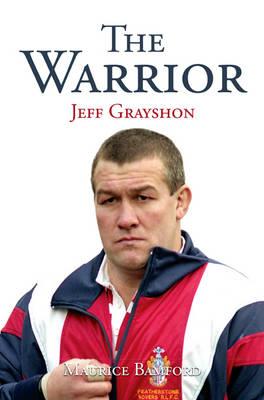 The Warrior: Jeff Grayshon MBE (Paperback)