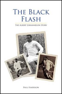 The Black Flash: The Albert Johanneson Story (Hardback)