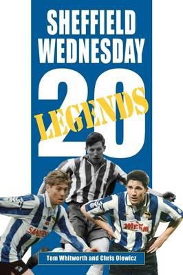 20 Legends: Sheffield Wednesday (Hardback)