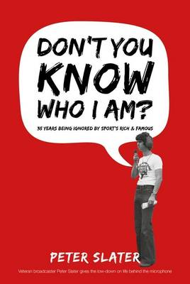 Don't You Know Who I am?: 35 Years Interviewing Sport's Rich and Famous (Paperback)