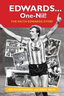 Edwards ... One-Nil!: The Keith Edwards Story (Hardback)