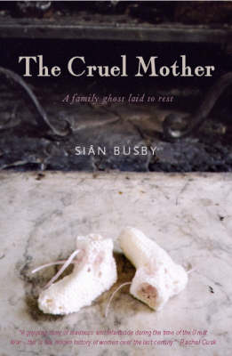 The Cruel Mother: A Family Ghost Laid to Rest (Hardback)
