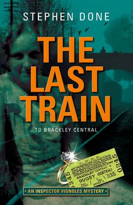 The Last Train to Brackley Central - The Inspector Vignoles Mysteries 5 (Paperback)