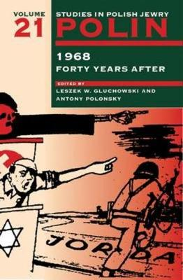 Polin: Studies in Polish Jewry Volume 21: 1968 Forty Years After - Polin: Studies in Polish Jewry 21 (Paperback)