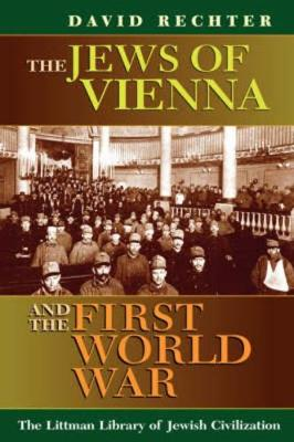 The Jews of Vienna and the First World War - Littman Library of Jewish Civilization (Paperback)