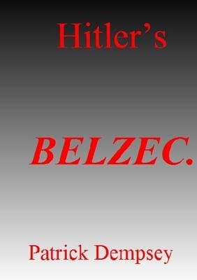 Hitler's Belzec (Paperback)