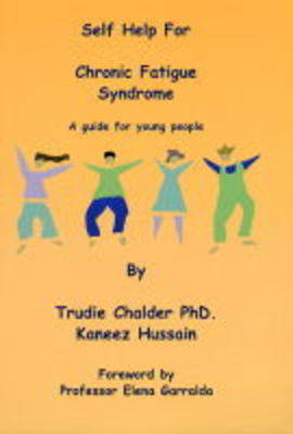 Self Help for Chronic Fatigue Syndrome: A Guide for Young People (Paperback)