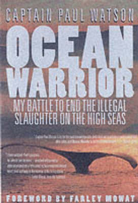 Ocean Warrior: My Battle to End the Illegal Slaughter on the High Seas (Paperback)
