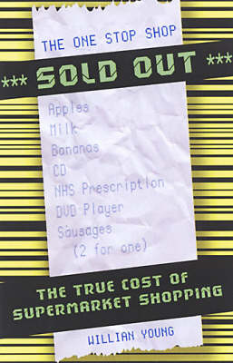 Sold Out!: The True Cost of Supermarket Shopping (Paperback)