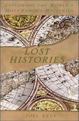 Lost Histories: Missing Cities, Treasures, Artefacts and People (Paperback)