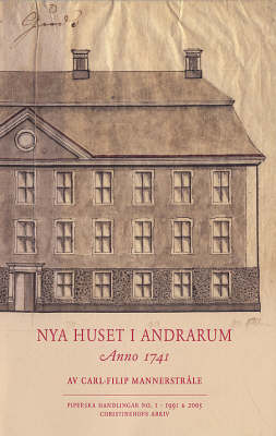 Nya Huset I Andrarum - Anno 1741 - Piperska Handlingar S. No. 1 (Paperback)