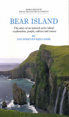 Bear Island: The Story of an Isolated Arctic Island - Exploration, People, Culture and Nature - Nordic Travellers S. No. 3 (Hardback)