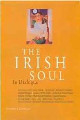 The Irish Soul: In Dialogue (Paperback)