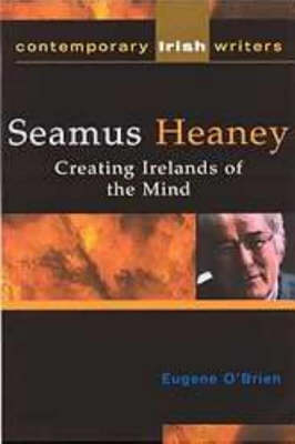Seamus Heaney: Creating Irelands of the Mind (Paperback)